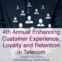 4th Annual Enhancing Customer Experience, Loyalty and Retention in Telecom