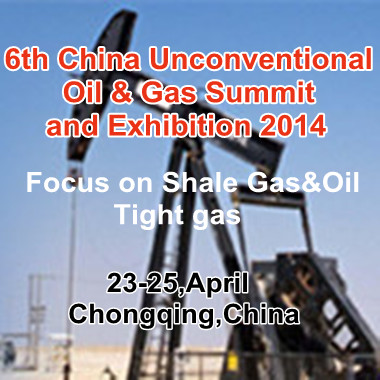 6th China Unconventional Oil&Gas Summit and Exhibition 2014
