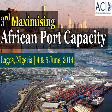 3rd Maximising Africa Port Capacity, Lagos, Nigeria, 4th-5th June 2014