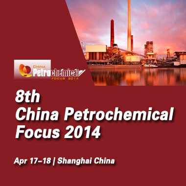 8th China Petrochemical Focus 2014