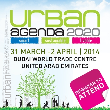 Urban Agenda 2020 (31st March – 2nd April 2014, DWTC, UAE)