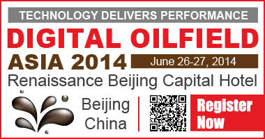 Digital Oilfield Asia 2014, 26th-27th June Beijing China