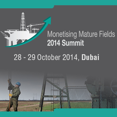 Monetising Mature Fields Summit 2014