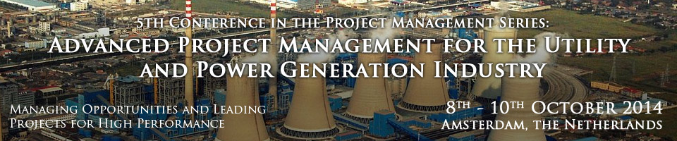 5th Conference in the Project Management Series: Advanced Project Management for the Utility and Power Generation Industry