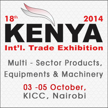 18th Kenya International Trade Exhibition setting a Platform for Export , Investment  & Growth Opportunities in East Africa