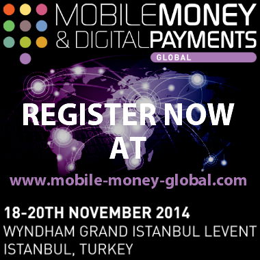 Mobile Money & Digital Payments Global 2014 to bring cutting-edge debate to Istanbul