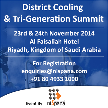 District Cooling & Tri-Generation Summit 2014 Saudi Arabia