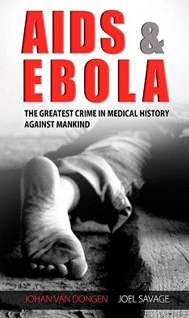 AIDS And Ebola, Crime Against Mankind In Medical History Book Coming Out Soon!