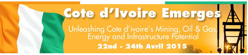 COTE D'IVOIRE INTERNATIONAL MINING, ENERGY, OIL & GAS AND INFRASTRUCTURE SUMMIT (CIMEOGIS 2015)
