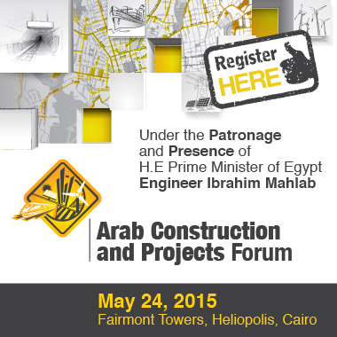 "The Arab Construction and Projects Forum ""Egypt's Mega Projects"""