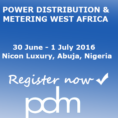 POWER DISTRIBUTION & METERING CONFERENCE (PDM) WEST AFRICA 29 JUNE- 1 JULY 2016 NICON LUXURY HOTEL, ABUJA, NIGERIA
