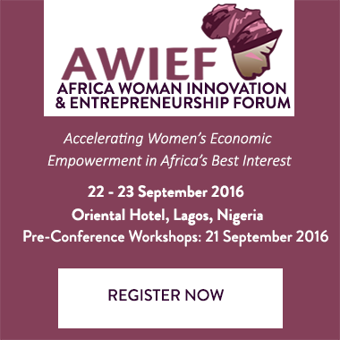 Africa Women Innovation & Entrepreneurship Forum (AWIEF) 21-23 September 2016 Oriental Hotel, Lagos, Nigeria
