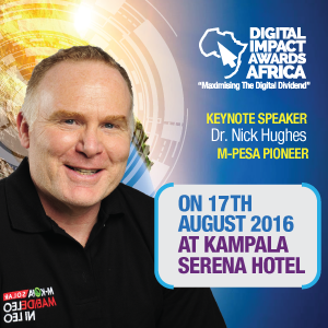 M-Pesa Pioneer; Dr. Nick Hughes to deliver keynote speech at the third Digital Impact Awards Africa